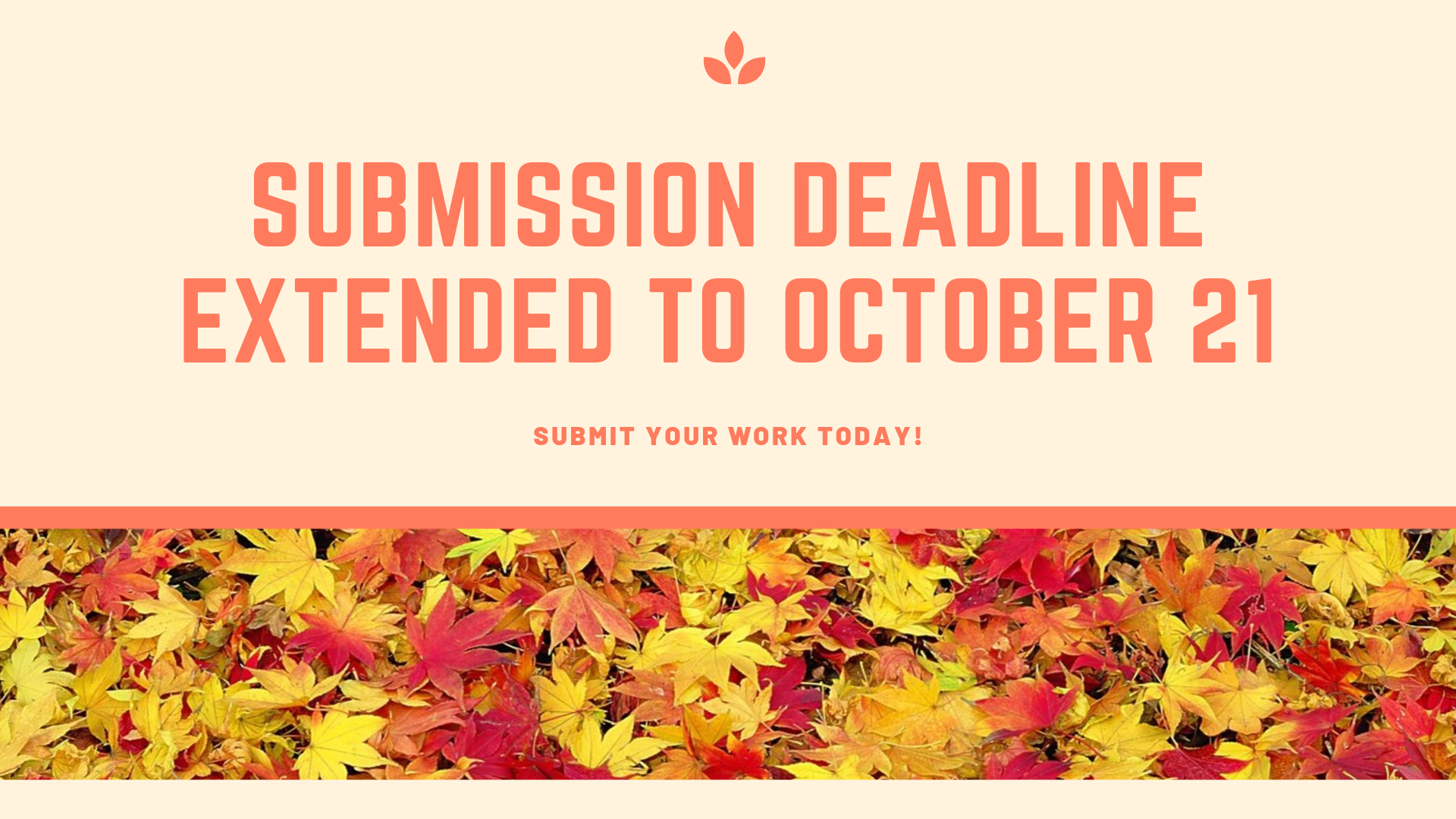 submission deadline extended to October 21. Submit your work today!